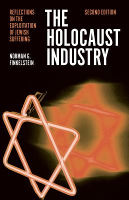 The Holocaust Industry: Reflections on the Exploitation of Jewish Suffering Cover Image