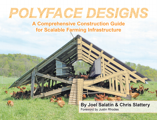 Polyface Designs: A Comprehensive Construction Guide for Scalable Farming Infrastruture Cover Image