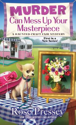 Murder Can Mess Up Your Masterpiece (A Haunted Craft Fair Mystery #1) Cover Image