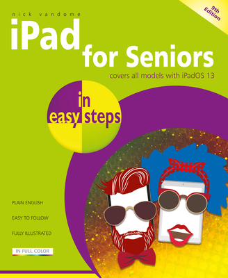 iPad for Seniors in Easy Steps: Covers All Ipads with Ipados 13, Including iPad Mini and iPad Pro Cover Image
