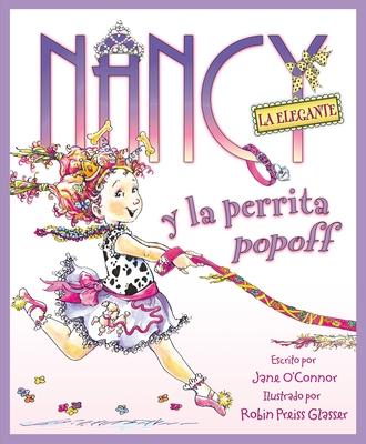 Nancy la Elegante y la Perrita Popoff = Fancy Nancy and the Posh Puppy Cover Image
