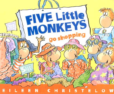 Five Little Monkeys Go Shopping (A Five Little Monkeys Story) Cover Image