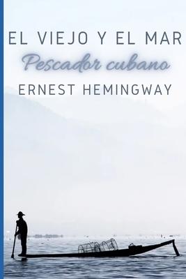 El viejo y el mar: Pescador cubano Cover Image
