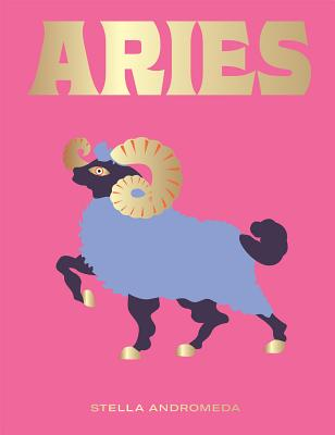 Aries: Harness the Power of the Zodiac (astrology, star sign) (Seeing Stars) Cover Image