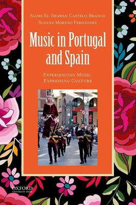 Music in Portugal and Spain: Experiencing Music, Expressing Culture (Global Music) Cover Image