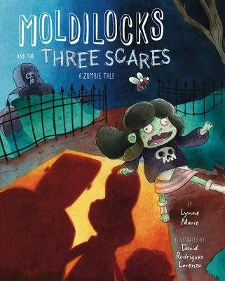 Moldilocks and the Three Scares: A Zombie Tale Cover Image