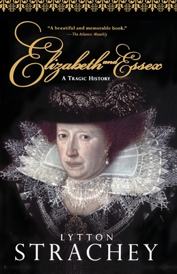 Elizabeth and Essex: A Tragic History Cover Image