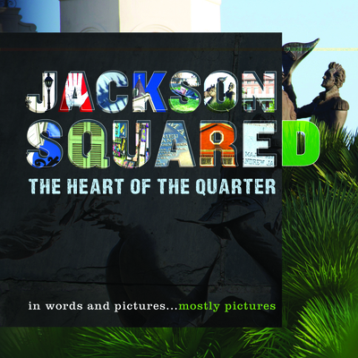 Jackson Squared: The Heart of the Quarter Cover Image