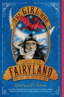 The Girl Who Soared Over Fairyland and Cut the Moon in Two Cover Image