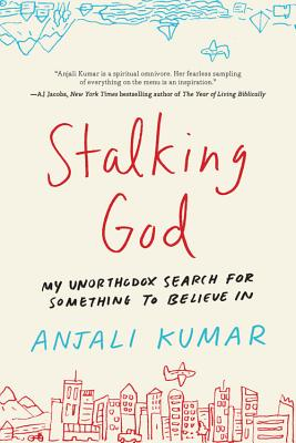 Stalking God: My Unorthodox Search for Something to Believe in Cover Image