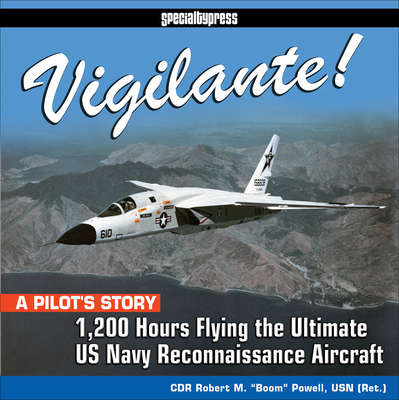 Vigilante!: 1,200 Hours Flying the Ultimate US Navy Reconnaissance Aircraft Cover Image