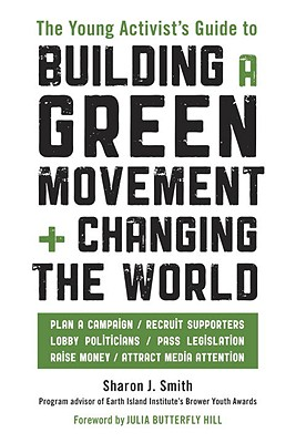 The Young Activist's Guide to Building a Green Movement + Changing the World Cover Image