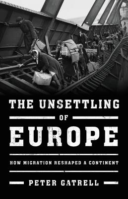 The Unsettling of Europe: How Migration Reshaped a Continent Cover Image