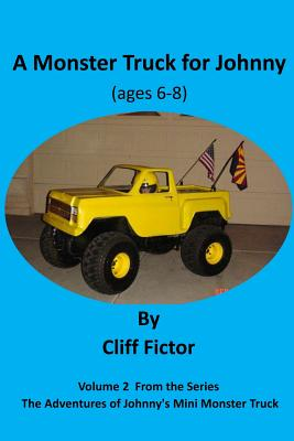 A Monster Truck for Johnny (Ages 6-8) Cover Image