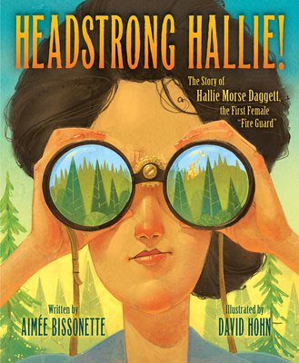 Headstrong Hallie!: The Story of Hallie Morse Daggett, the First Female