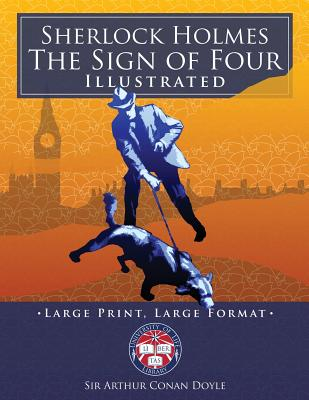 Sherlock Holmes: The Sign of Four - Illustrated, Large Print, Large Format: Giant 8.5