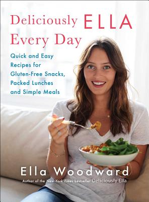 Deliciously Ella Every Day: Quick and Easy Recipes for Gluten-Free Snacks, Packed Lunches, and Simple Meals Cover Image