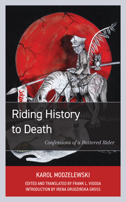 Riding History to Death: Confessions of a Battered Rider Cover Image