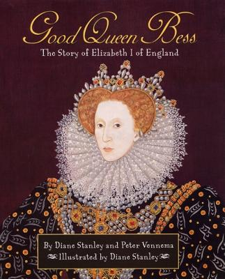 Good Queen Bess: The Story of Elizabeth 1 of English Cover Image