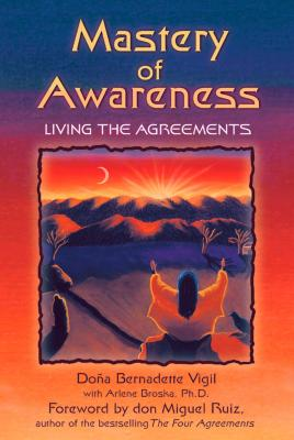 Mastery of Awareness: Living the Agreements Cover Image