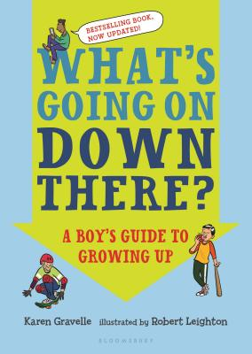 What's Going on Down There?: A Boy's Guide to Growing Up Cover Image
