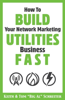 How To Build Your Network Marketing Utilities Business Fast Cover Image