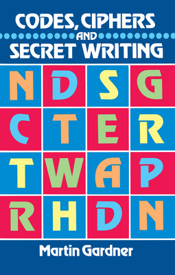 Codes, Ciphers and Secret Writing (Dover Children's Activity Books) Cover Image