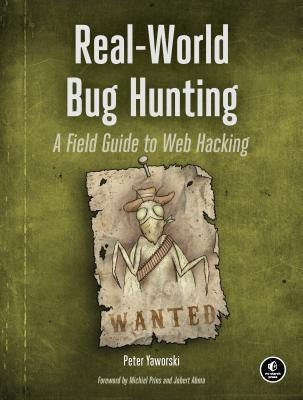 Real-World Bug Hunting: A Field Guide to Web Hacking Cover Image