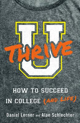 U Thrive: How to Succeed in College (and Life) Cover Image