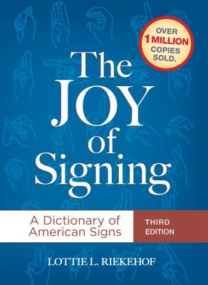 The Joy of Signing: A Dictionary of American Signs Cover Image