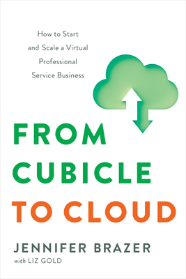 From Cubicle to Cloud: How to Start and Scale a Virtual Professional Service Business Cover Image