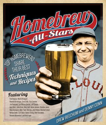 Homebrew All-Stars: Top Homebrewers Share Their Best Techniques and Recipes Cover Image