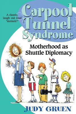 Carpool Tunnel Syndrome: Motherhood as Shuttle Diplomacy Cover Image