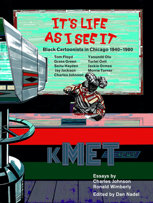 It's Life as I See it: Black Cartoonists in Chicago, 1940 - 1980 Cover Image