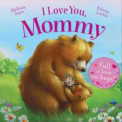 I Love You, Mommy: Full of love and hugs! Cover Image