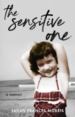 The Sensitive One: A Memoir Cover Image