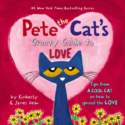 Cover for Pete the Cat's Groovy Guide to Love