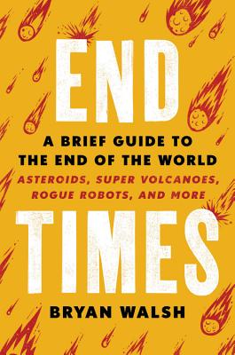 End Times: A Brief Guide to the End of the World Cover Image
