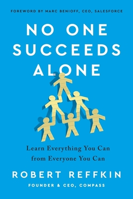 No One Succeeds Alone: Learn Everything You Can from Everyone You Can Cover Image