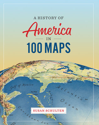 A History of America in 100 Maps Cover Image