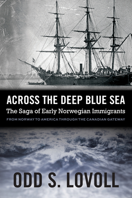 Across the Deep Blue Sea: The Saga of Early Norwegian Immigrants Cover Image