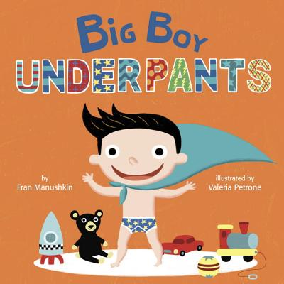 Big Boy Underpants by Fran Manushkin