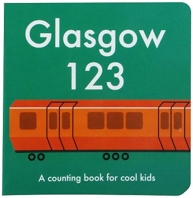 Glasgow 123: A Counting Book for Cool Kids Cover Image