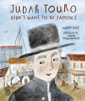 Judah Touro Didn't Want to Be Famous Cover Image
