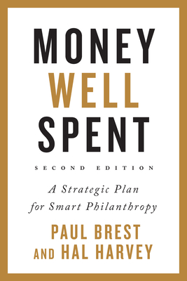 Money Well Spent: A Strategic Plan for Smart Philanthropy Cover Image