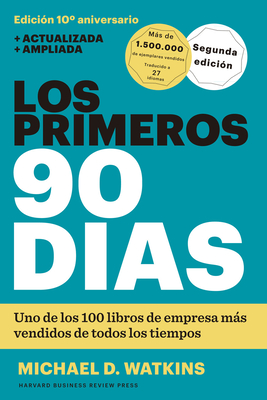 Los Primeros 90 Días (the First 90 Days, Updated and Expanded Edition Spanish Edition) Cover Image