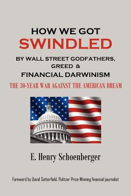 How We Got Swindled by Wall Street Godfathers, Greed & Financial Darwinism the 30-War Against the American Dream Cover