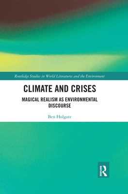 Climate and Crises: Magical Realism as Environmental Discourse Cover Image