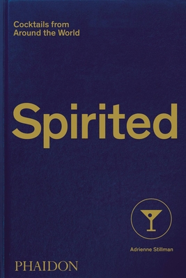 Spirited: Cocktails from Around the World Cover Image