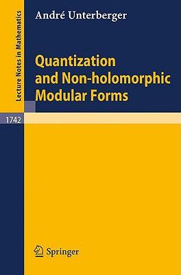 Quantization and Non-Holomorphic Modular Forms (Springer
